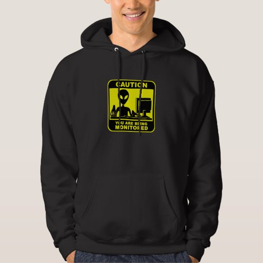 Caution! you are being monitored hoodie