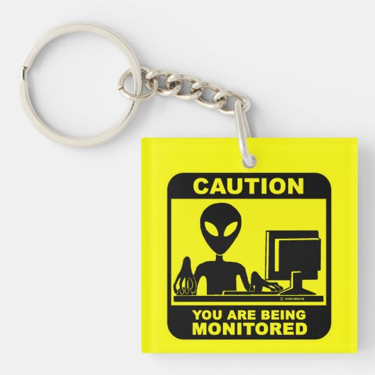 Caution! you are being monitored keychain