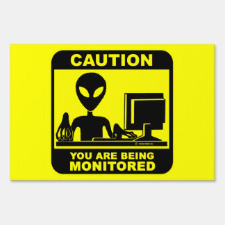 Caution! you are being monitored yard sign