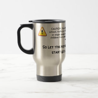 CAUTION: your day may consist of... Travel Mug