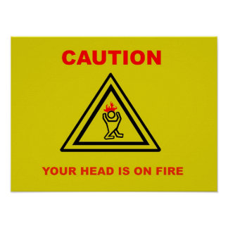 CAUTION: YOUR HEAD IS ON FIRE POSTER