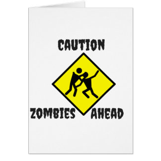 Caution Zombies Ahead Card