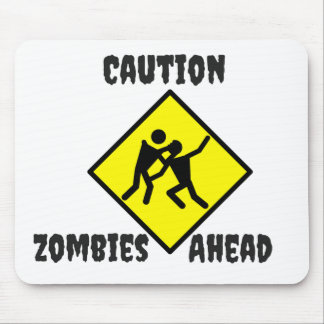 Caution Zombies Ahead Mouse Pad