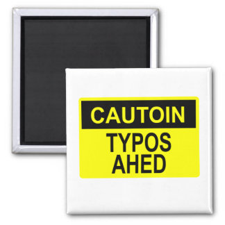 Cautoin: Typos Ahed 2 Inch Square Magnet
