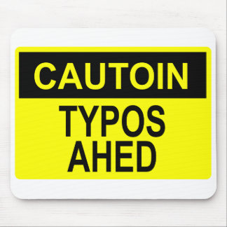 Cautoin: Typos Ahed Mouse Pad