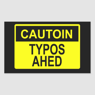 Cautoin: Typos Ahed Rectangular Sticker