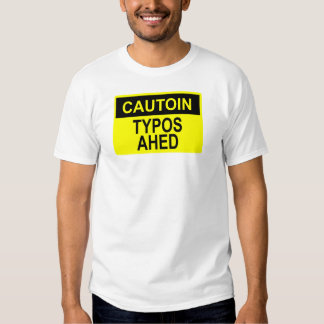 Cautoin: Typos Ahed T-Shirt