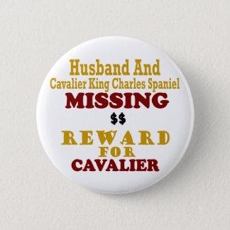 Cavalier King Charles  & Husband Missing Reward Fo Pinback Button