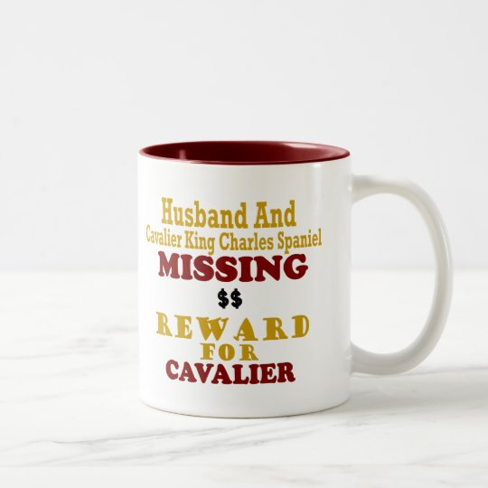 Cavalier King Charles  & Husband Missing Reward Fo Two-Tone Coffee Mug