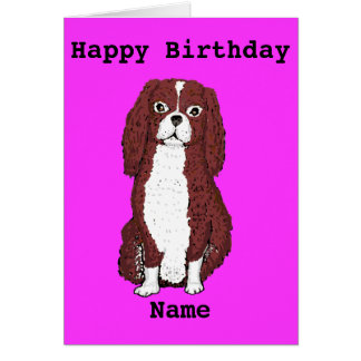 Cavalier King Charles Spaniel Add name Birthday Card