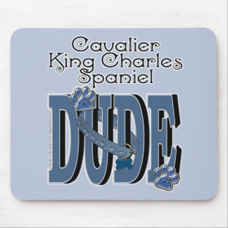 Cavalier King Charles Spaniel DUDE Mouse Pad