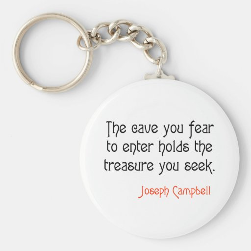 Cave Joseph Campbell Inspirational Quote Keychain