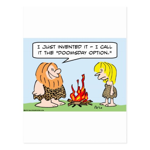 caveman fire doomsday option invention postcard