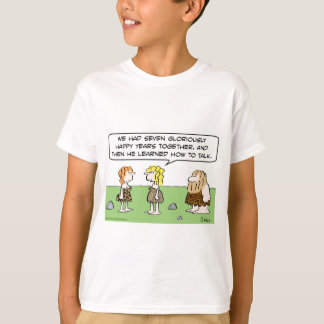 caveman happy years learned talk T-Shirt