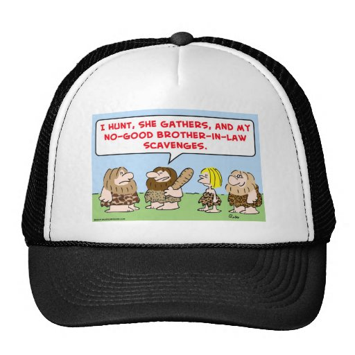 caveman hunt gather scavenge brother in law trucker hat