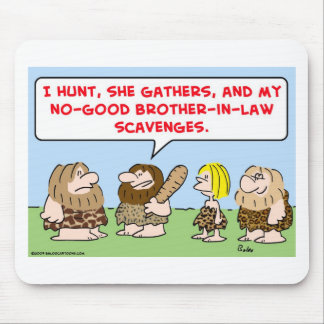 caveman hunt gather scavenge brother in law mouse pad