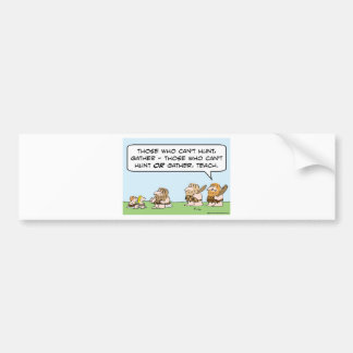 caveman hunt gather teach can't those who can do bumper sticker