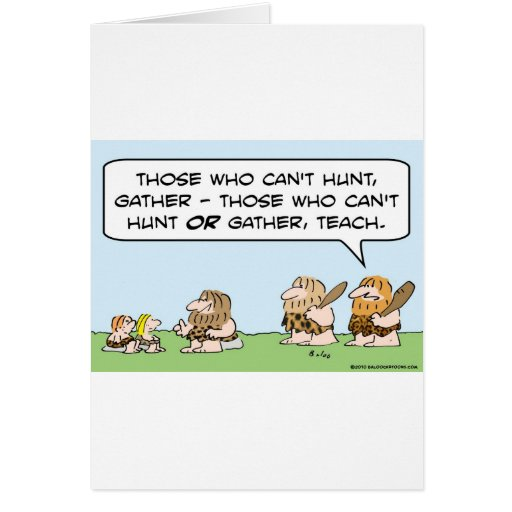 caveman hunt gather teach can't those who can do cards