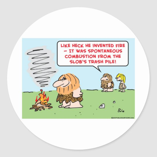 caveman invented fire spontaneous combustion classic round sticker