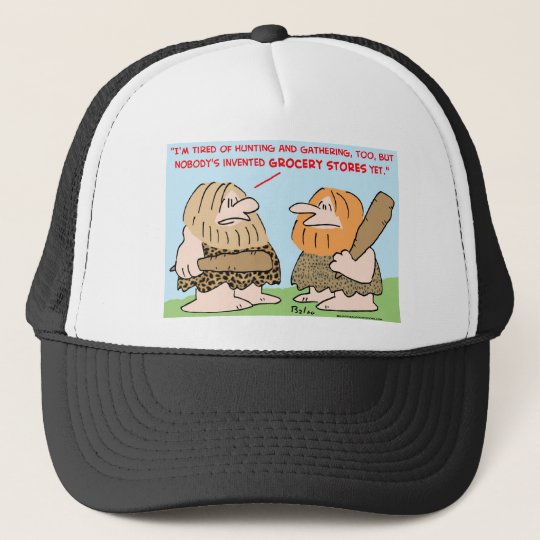 caveman invented grocery stores trucker hat