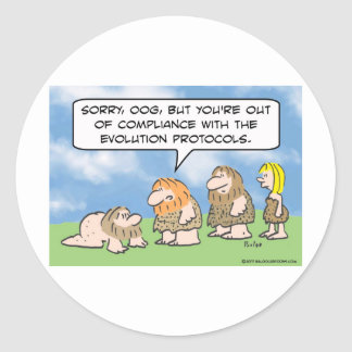 Caveman is out of compliance with evolution. classic round sticker