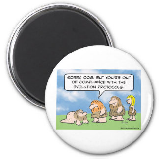 Caveman is out of compliance with evolution. fridge magnets