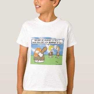 caveman learned talk boring wife woman T-Shirt