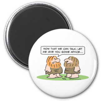 caveman learns to talk, gives advice magnet