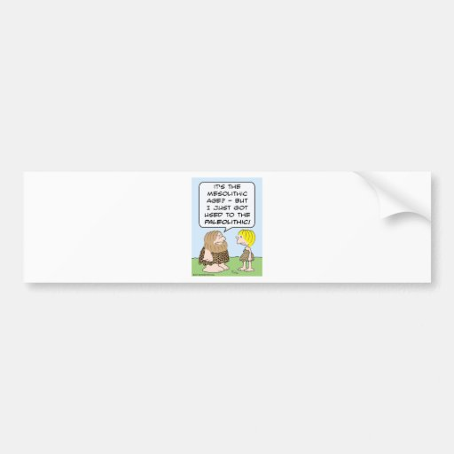 caveman mesolithic paleolithic car bumper sticker