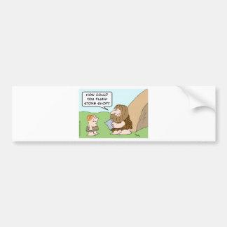 caveman school flunk stone shop bumper sticker