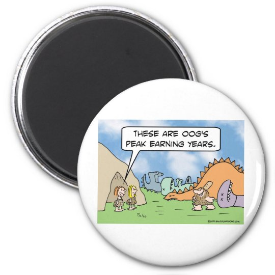Caveman's peak earning years 2 inch round magnet