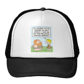 Cavemen and ballroom dancing. trucker hat