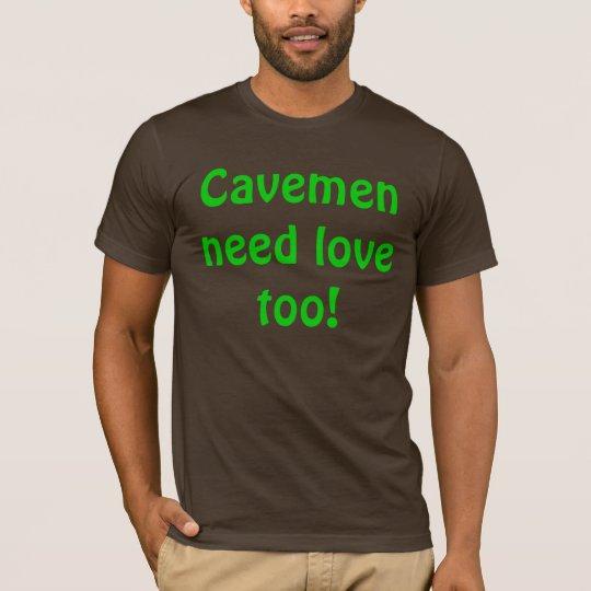 Cavemen need love too! T-Shirt