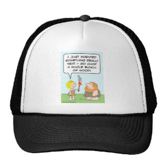 cavewoman invent fire chop bunch wood trucker hat