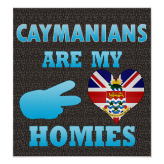 Caymanians are my Homies Print