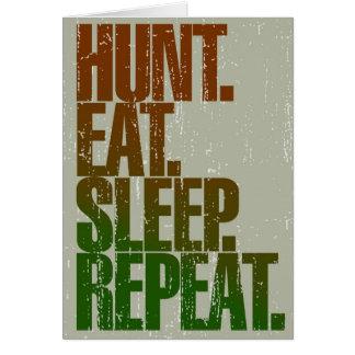 Caza del cazador de la caza la ', come, duerme, Re Tarjeta De Felicitación