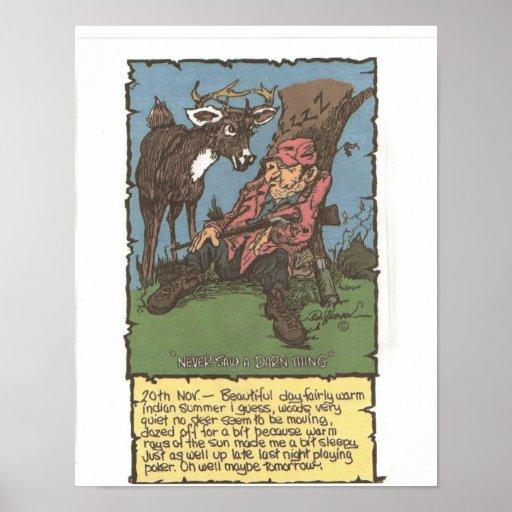 """¿Cazador """" ahora dónde esos ciervos del dang? """" Póster"""