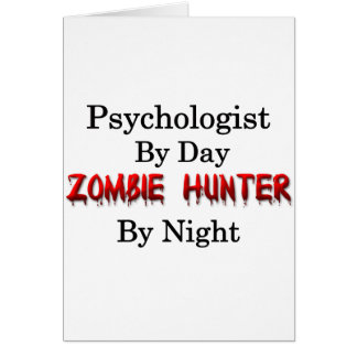 Cazador del psicólogo/del zombi tarjeta de felicitación