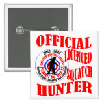 Cazador oficial del squatch pin