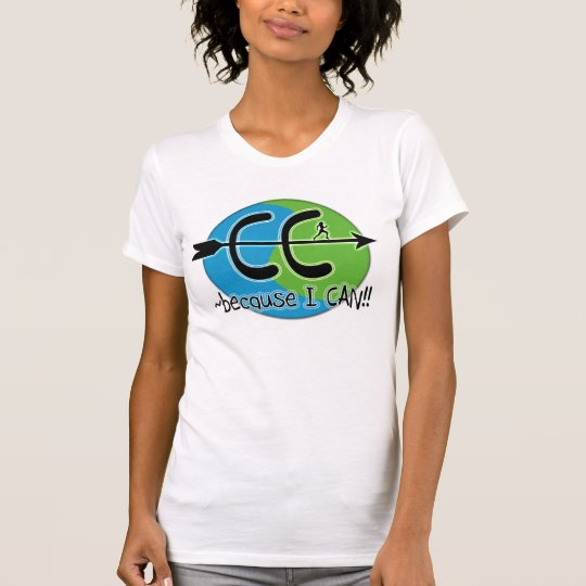 CC - Cross Country - because I CAN! T-Shirt
