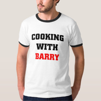 cCoking with Barry Tee Shirt