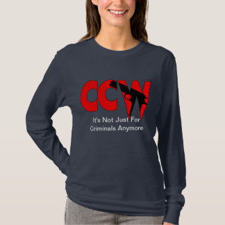 CCW It's Not Just For Criminals Anymore T-Shirt