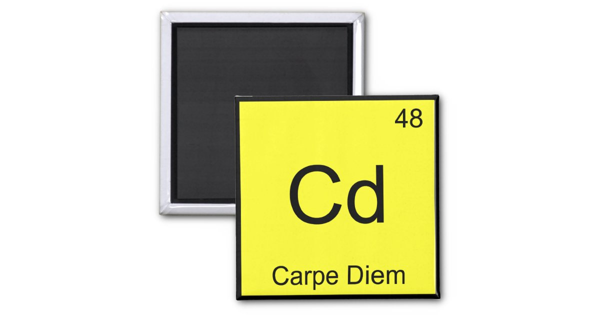 Cd Carpe Diem Chemistry Element Symbol Funny Tee Magnet Zazzle