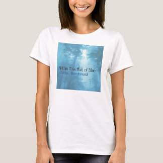 """CD Cover Art """"Within This Mist of Blue"""" T-Shirt"""