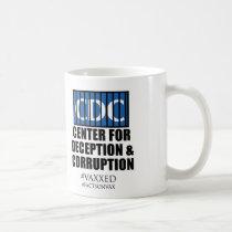 CDC Center For Deception & Corruption Mug anti vax