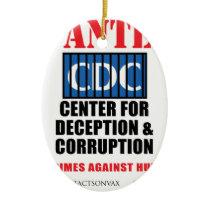 CDC Whistleblower Truth Anti-Vaccine SIDS VAXXED Ceramic Ornament