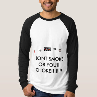 cDONT SOME YOU'LL CHOKE T-shirts