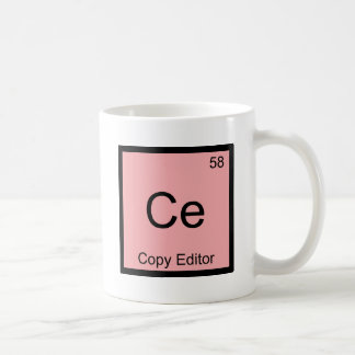 Ce - Copy Editor Chemistry Element Symbol Funny T Coffee Mug