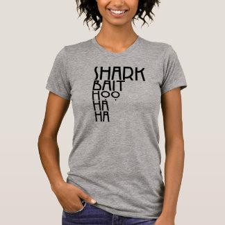 Cebo Hoo ha ha del *Shark T-shirt