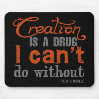Cecil B. DeMille Creation Quote Mouse Pad